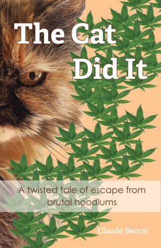 Book: The Cat Did It - A twisted tale of escape from brutal hoodlums by Claude Beccai