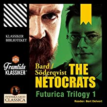 The Netocrats (Futurica Trilogy 1) Audiobook by Jan Söderqvist, Alexander Bard Narrated by Bert Deivert