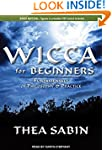 Wicca for Beginners: Fundamentals of...