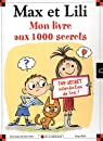 Max et Lili : Mon livre aux 1000 secrets par Dominique de Saint Mars