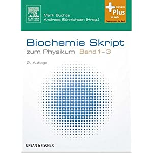 Biochemie Skript Band 1-3: zum Physikum - mit Zugang zum Elsevier-Portal