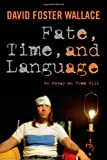 img - for Fate, Time, and Language: An Essay on Free Will book / textbook / text book