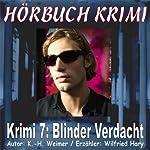 Blinder Verdacht (Hörbuch Krimi 7) | K.- H. Weimer