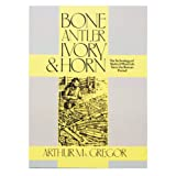 Bone, Antler, Ivory and Horn (paperback)