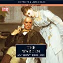 The Warden (       UNABRIDGED) by Anthony Trollope Narrated by Timothy West