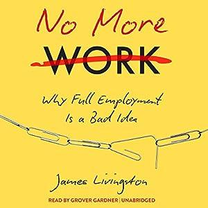 No More Work Audiobook