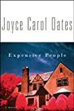 Expensive People: A Novel (086538116X) by Joyce Carol Oates