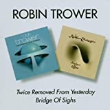 Robin Trower Twice Removed From Yesterday/Bridge Of Sighs
