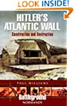 Hitler's Atlantic Wall: Normandy: Con...