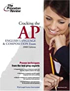 Cracking the AP English Language & Composition Exam,    by Princeton Review