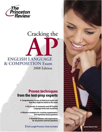Cracking the AP English Language & Composition Exam, 2008 Edition (College Test Preparation)