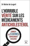 L'horrible vérité sur les médicaments anti cholestérol - Comment les statines empoisonnent en silence