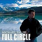Michael Palin: Full Circle Hörbuch von Michael Palin Gesprochen von: Michael Palin