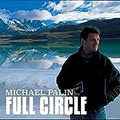 Michael Palin: Full Circle | Michael Palin