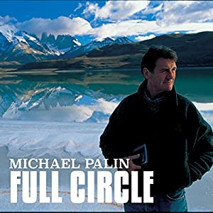 Michael Palin: Full Circle | [Michael Palin]