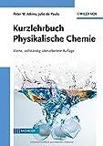 Kurzlehrbuch Physikalische Chemie (German Edition) (3527318070) by Atkins, Peter W.