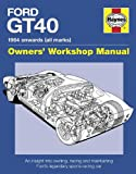 Ford GT40 Manual: An Insight into Owning, Racing and Maintaining Fords Legendary Sports Racing Car