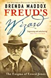 Brenda Maddox Freud's Wizard: The Enigma of Ernest Jones