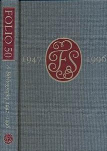 Folio 50 - A Bibliography 1947-1996 folio society