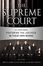 The Supreme Court: A C-SPAN Book Featuring the Justices in their Own Words (C-Span Books)