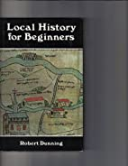 Local History for Beginners by Robert…