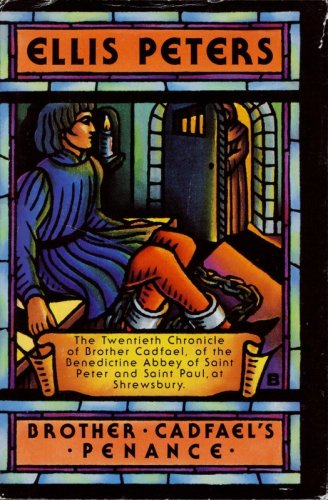 Brother Cadfael's Penance: The Twentieth Chronicle of Brother Cadfael, Ellis Peters