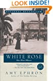 White Rose:  Una Rosa Blanca (A Ballantine Readers' Circle Book)