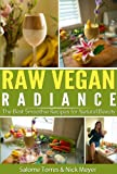 Raw Vegan Radiance: The Best Smoothie Recipes for Natural Beauty