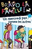 """Afficher """"Bravo la famille ! Un Mercredi pas comme les autres"""""""