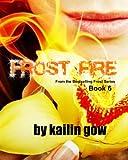 Frost Fire (Frost Series (TM) #6)