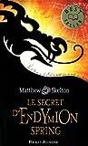 echange, troc Matthew Skelton - Le secret d'Endymion spring
