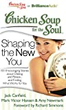 img - for Chicken Soup for the Soul: Shaping the New You: 101 Encouraging Stories about Dieting and Fitness...and Finding What Works for You book / textbook / text book