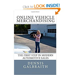 Online Vehicle Merchandising: The First Step in Modern Automotive Sales Dennis Galbraith and Jennifer Renno