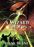 A Wizard of Mars: The Ninth Book in the Young Wizards Series (0152054499) by Duane, Diane