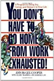 img - for You Don't Have to Go Home from Work Exhausted!: A Program to Bring Joy, Energy, and Balance to Your Life by Anne McGee-Cooper (1992-09-01) book / textbook / text book