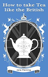 How To Take Tea Like The British by Jane Fleming ebook deal