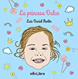 img - for La Princesa Dulce (Infantil) (Spanish Edition) book / textbook / text book
