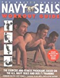 The United States Navy SEALs Workout Guide: The Exercises and Fitness Programs Used by the U.S. Navy SEALS and Bud's Training (0688158625) by Fawcett, Bill
