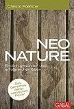 Neo Nature: Endlich gesünder und erfolgreicher leben (Dein Leben)