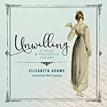 Unwilling: A Pride and Prejudice Vagary | Elizabeth Adams
