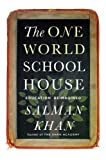 The One World Schoolhouse: Education Reimagined by Khan, Salman (1st (first) Edition) [Hardcover(2012)]