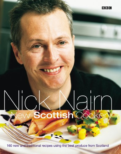 New Scottish Cookery: 160 New and Traditional Recipes Using the Best Produce from Scotland