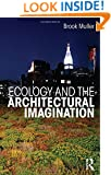 Ecology and the Architectural Imagination