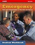 img - for By American Academy of Orthopaedic Surgeons AAOS Emergency Care and Transportation of the Sick and Injured Student Workbook (9th Ninth Edition) [Paperback] book / textbook / text book