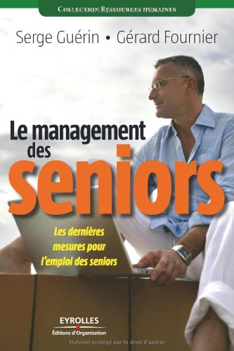 Le management des seniors : Les dernières mesures pour l'emploi des seniors