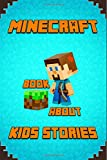 img - for Kids Stories Book About Minecraft: A Collection of Best Minecraft Short Stories for Children: Amusing Minecraft Stories for Kids from Famous Children ... Minecrafters! (Minecraft Books for Kids) book / textbook / text book