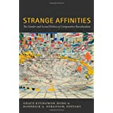 Strange Affinities: The Gender and Sexual Politics of Comparative Racialization (Perverse Modernities)
