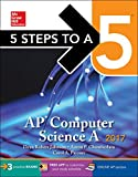 img - for 5 Steps to a 5 AP Computer Science 2017 Edition (5 Steps to a 5 on the Advanced Placement Examinations) book / textbook / text book