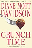 Crunch Time: A Novel of Suspense (Goldy Schulz) (0061348155) by Davidson, Diane Mott
