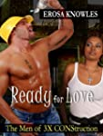 Ready for Love (The Men of 3X CONStru...